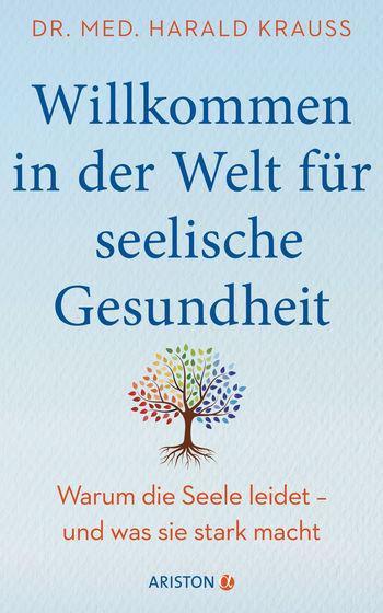 Buch von Dr. Harald Krauss: Willkommen in der Welt fuer seelische Gesundheit